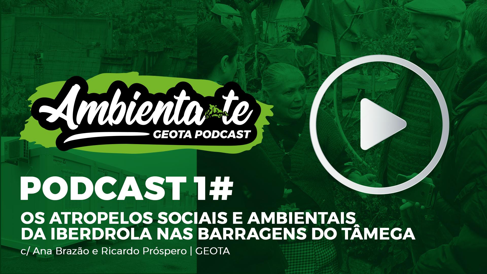 GEOTA - Os atropelos sociais e ambientais da Iberdrola nas barragens do Tâmega